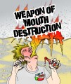 Weapon of Mouth Destruction-01